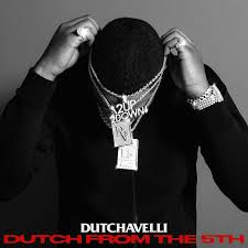 Dutchavelli – Dutch From The 5th [ZIP DOWNLOAD]