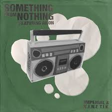 Imperial, K.I.N.E.T.I.K., & Awon - Something From Nothing MP3 DOWNLOAD