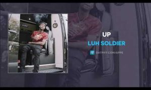 Luh Soldier - Up MP3 DOWNLOAD